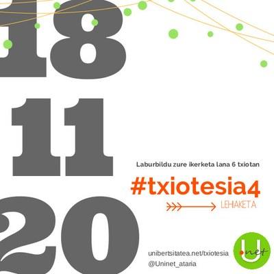 Gaur, azaroak 20, izango da #txiotesia4 lehiaketa