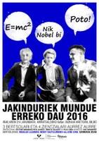 """""""Jakinduriek mundue erreko dau"""""""