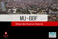 Mondragon Unibertsitateak Bilbon izango du formazio zentroa: MU-BBF. Bilbao Berrikuntza Faktoria