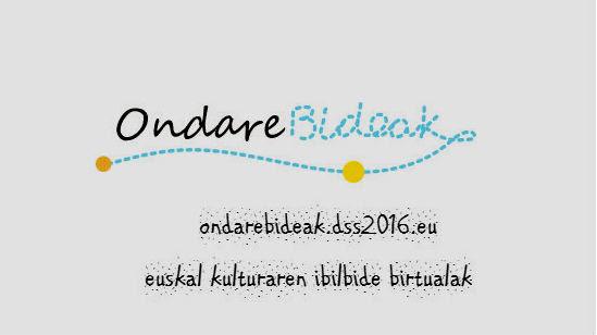 Ondarebideak: Euskal ondare digitala bildu, erakutsi eta modu berritzailean interpretatzeko