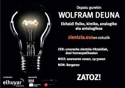 """""""Wolfram Deuna!"""" Umorezko bakarrizketa zientifikoak izango dira bigarrenez Bergaran"""