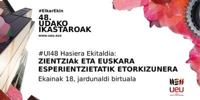 """""""ZientziaK eta Euskara"""" jardunaldi birtuala antolatu du ekainaren 18an UEUk"""