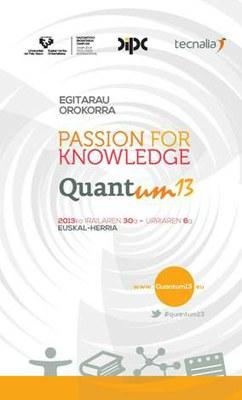 """Zientziaren grina gizarteratzeko """"Passion for Knowledge - Quantum 13"""" gaur abiatu da"""