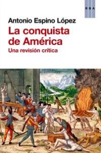 la-conquista-de-america_una-revision-critica_antonio-espino-lopez_libro-ONFI605